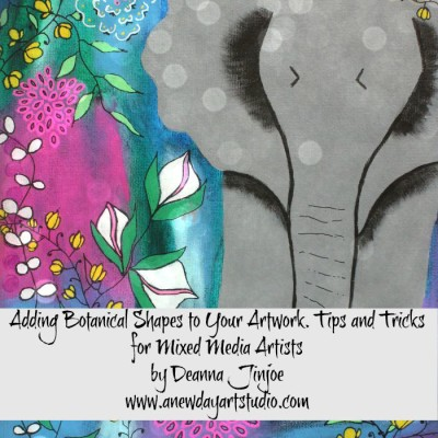 Add Botanical Shapes to Your Artwork. Tips and Tricks for Mixed Media Artists